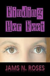 Finding Her Feet: Drama. Tragedy. Family. Life. (English Edition)