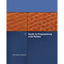 Guide to Programming with Python by Michael Dawson (2007-03-13)