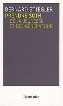 Prendre soin : Tome 1, De la jeunesse et des générations par Stiegler