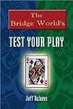 The Bridge World's Test Your Play, Jeff Rubens, 1894154436