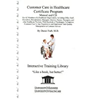 Customer Care in Healthcare Program Library Edition: For All Members of a Healthcare...