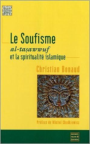 Soufisme. Al-tasawwuf et spiritualite islamique: Bonaud CHristian: 9782706816079: Amazon.com: Books