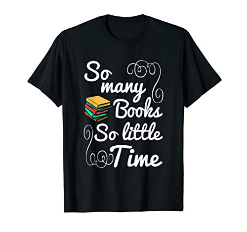 (Book Lover TShirt So Many Books So Little Time)