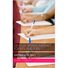 28 Essay Writing Mistakes for IELTS and TOEFL : (and how to fix them)