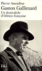 Gaston Gallimard: Un demi-siècle d'édition française