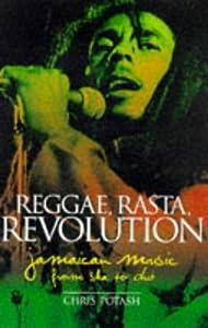 Reggae, Rasta, Revolution : Jamaican Music from Ska to Dub