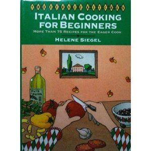 0060164298 - Helene Siegel: Italian Cooking for Beginners (The Ethnic Kitchen) - Buch