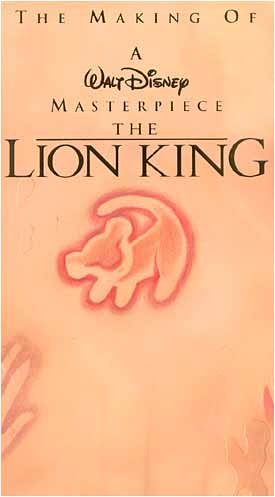 The Making Of A Walt Disney Masterpiece - The Lion King