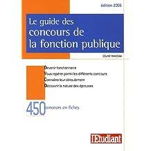 Le guide des concours de la fonction publique: 450 concours en fiches