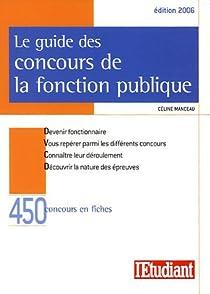 Le guide des concours de la fonction publique par Manceau