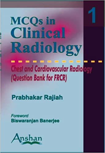 Mcqs In Clinical Radiology Chest And Cardiovascular
