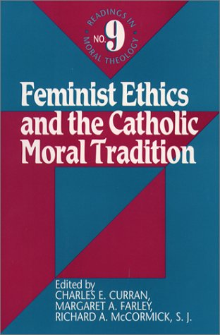 Cover of Feminist Ethics and the Catholic Moral Tradition (Readings in Moral Theology)