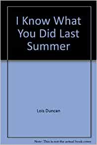 a review of lois duncans i know what you did last summer Written by lois duncan, i know what you did last summer was a teen thriller published in 1973 the popular novel regained popularity in 1997 when it was turned into a teen slasher film by scream and dawson's creek writer kevin williamson.