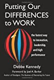 Putting Our Differences to Work, Debbe Kennedy, 1576754995