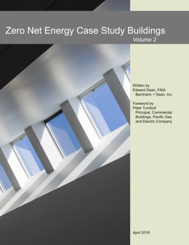 Zero Net Energy Case Study Buildings: Volume 2
