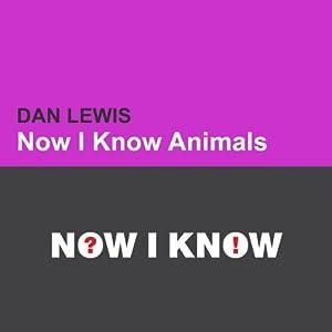 Now I Know: Animals Audiobook