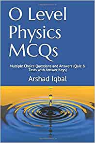 O Level Physics MCQs: Multiple Choice Questions and Answers