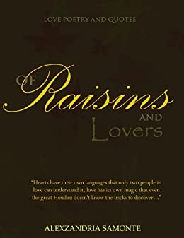 Of raisins and lovers romantic poetry collection by [Samonte, Alexzandria]