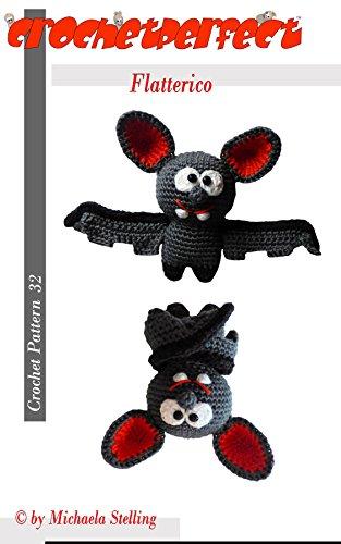 Halloween Bat Crochet Patterns (Crochet Pattern (032): Flatterico (CrochetPerfect Book)