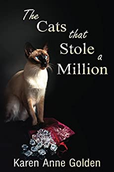 The Cats that Stole a Million (The Cats that . . . Cozy Mystery Book 7) by [Golden, Karen Anne]
