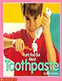 Let's Find Out About Toothpaste (Let's Find Out Library)