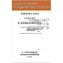 Preservatif contre l'anglomanie (French Edition)