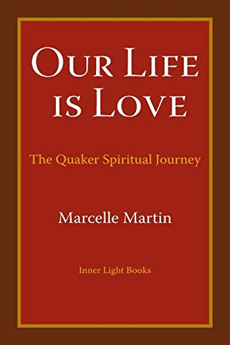 Our Life Is Love: The Quaker Spiritual Journey]()