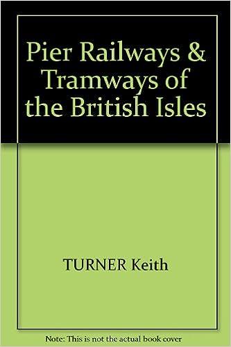 Pier Railways & Tramways of the British Isles