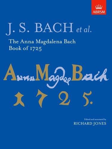 Book Bach Magdalena Anna (The Anna Magdalena Bach Book of 1725 (Signature Series (ABRSM)))