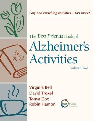 The Best Friends Book of Alzheimer's Activities Volume Two( 149 More Ideas for Creative Engagements!)[BEST FRIENDS BK OF ALZHEIM-V02][Paperback]