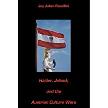 Haider, Jelinek, and the Austrian Culture Wars