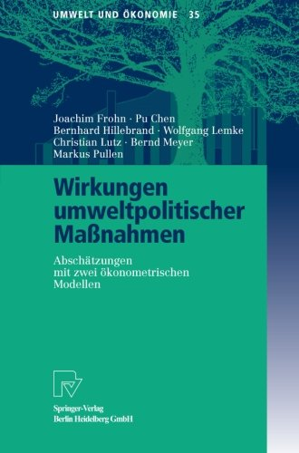 Wirkungen umweltpolitischer Maßnahmen: Abschätzungen mit zwei ökonometrischen Modellen (Umwelt und Ökonomie) (German Edition) by Physica