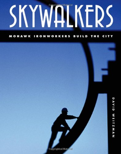 Read Online Skywalkers: Mohawk Ironworkers Build the City pdf