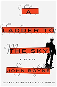 A Ladder to the Sky: A Novel by [Boyne, John]