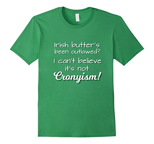 mens-irish-butter-i-cant-believe-its-not-cronyism-t-shirt-tee-small-grass