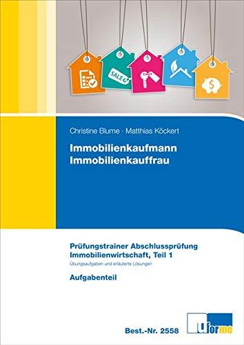 Immobilienkaufmann/Immobilienkauffrau, Prüfungstrainer Abschlussprüfung - Immobilienwirtschaft, Teil 1