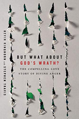 But What About God's Wrath?: The Compelling Love Story of Divine Anger