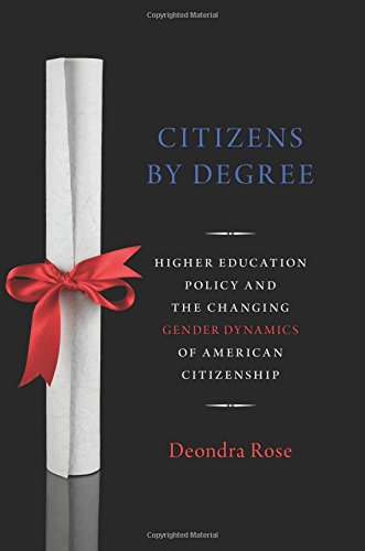 Citizens By Degree: Higher Education Policy and the Changing Gender Dynamics of American Citizenship (Studies in Postwar American Political Development) pdf epub