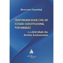 Responsabilidade Civil do Estado Constitucional por Omissão e a Efetividade dos Direitos Fundamentais