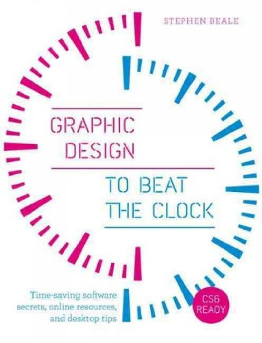 Graphic Design To Beat The Clock Time-Saving Software Secrets Online Resources And Desktop Tips Graphic Design To Beat The Clock