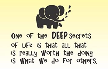 Amazoncom One Of The Deep Secrets Of Life Is That All That Is