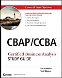 Susan Weese: CBAP / CCBA Certified Business Analysis Study Guide [With CDROM] (Paperback); Edition
