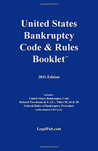 2016-US-Bankruptcy-Code-Rules-Booklet-For-Use-With-All-Bankruptcy-Law-Casebooks