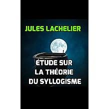 Étude sur la théorie du syllogisme (French Edition)