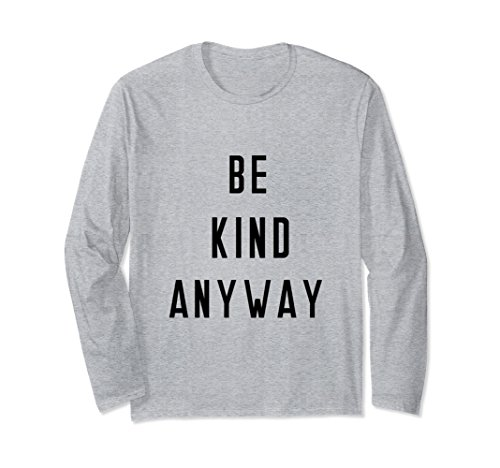 Unisex Be Kind Anyway Long Sleeve TShirt XL: Heather Grey - Anyway Long Sleeve T-shirt
