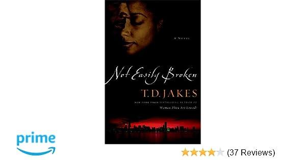 Not Easily Broken: A Novel: T  D  Jakes: 9780446693844