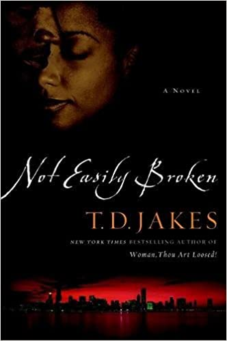 Not easily broken a novel t d jakes 9780446693844 amazon not easily broken a novel t d jakes 9780446693844 amazon books fandeluxe Image collections