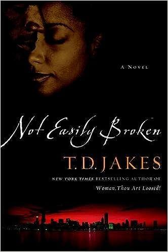 Not easily broken a novel t d jakes 9780446693844 amazon not easily broken a novel t d jakes 9780446693844 amazon books fandeluxe Images