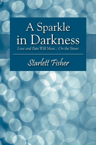 Download A Sparkle in Darkness: Love and Pain Will Meet... on the Street ebook