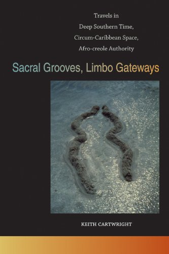 o Gateways: Travels in Deep Southern Time, Circum-Caribbean Space, Afro-creole Authority (The New Southern Studies Ser.) (Caribbean Latin Groove)